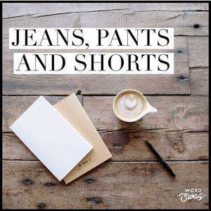 Jeans, pants + shorts